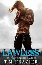 Lawless : King Book 3 by T. M. Frazier (2015, Paperback)