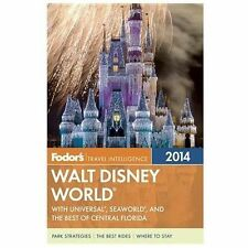 Fodor's Walt Disney World 2014: with Universal, SeaWorld, and the Best-ExLibrary