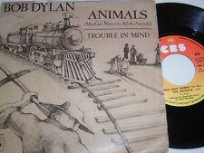 "7"" - Bob Dylan Animals & Trouble in mind - France 1979 First Press # 0822"