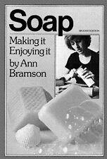 Soap: Making It, Enjoying It