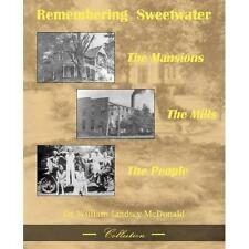 Remembering Sweetwater : The Mansions, the Mills, the People by William L....