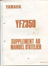 YAMAHA : YFZ 350 supplément au manuel d'atelier 1990