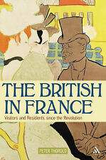 The British in France: Visitors and Residents since the Revolution, Thorold, Pet