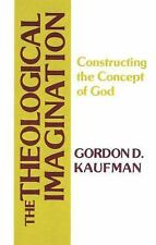 The Theological Imagination: Constructing the Concept of God, Kaufman, Gordon D.