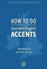 How to Do Standard English Accents by Jan Haydn Rowles and Edda Sharpe (2012,...