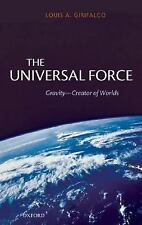 The Universal Force: Gravity-Creator of Worlds-ExLibrary