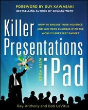 Killer Presentations with Your iPad: How to Engage Your Audience and Win More Bu