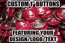 """100 Custom Made 1"""" Inch Pin-Back Buttons"""