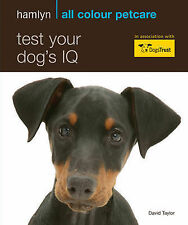 Test Your Dog's IQ: Hamlyn All Colour Pet Care: How Clever Is Your Canine?, Tayl