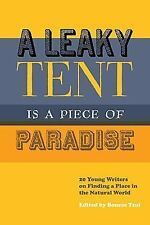 A Leaky Tent Is a Piece of Paradise: 20 Young Writers on Finding a Place in the