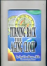 TURNING BACK THE AGING CLOCK-LEE-BENNER-UPDAT ED 1997-CLASSIC ON ANTI-AGING DIET