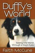 Duffy's World: Seeing the World through a Dog's Eyes