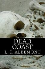 Dead Coast : A Novel of the Living Dead by L. I. Albemont (2013, Paperback)