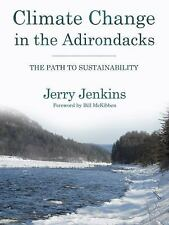 Climate Change in the Adirondacks: The Path to Sustainability Jenkins, Jerry Pa