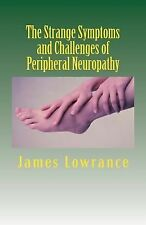 The Strange Symptoms and Challenges of Peripheral Neuropathy : Unusual...