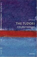 The Tudors: A Very Short Introduction by Guy, John