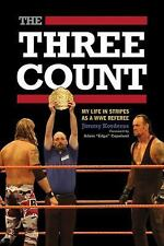 The Three Count: My Life in Stripes as a WWE Referee, Korderas, Jimmy, New Books