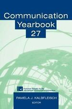 Communication Yearbooks Vols 6-33 Set: Communication Yearbook 27 (Volume 27)