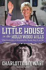Little House in the Hollywood Hills: A Bad Girl's Guide to Becoming Miss Beadle