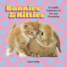Bunnies & Kitties: A Cuddly Collection of Fur and Friendship