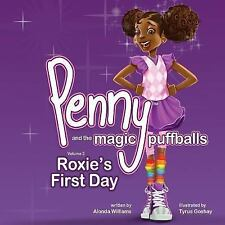 Penny and the Magic Puffballs Book2 : My Friend Roxie by Alonda Williams...