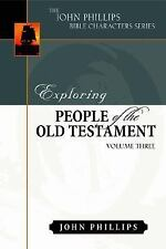 John Phillips Bible Characters: Exploring People of the Old Testament 3 by...