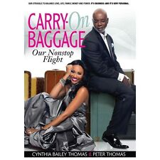 Carry-On Baggage : Our Nonstop Flight by Peter Thomas and Cynthia Bailey...