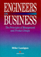 Engineers in Business: The Principles of Management and Product Design