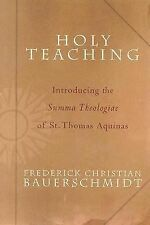 NEW - Holy Teaching: Introducing the Summa Theologiae of St. Thomas Aquinas