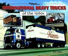International Heavy Trucks of the 1960s (At Work)-ExLibrary