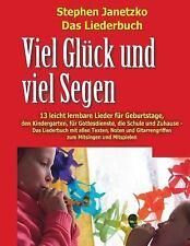 Viel Gluck und Viel Segen - 13 Leicht Lernbare Lieder Fur Geburtstage, Den...
