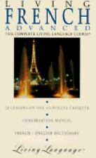 Living Advanced French: Book Cassette (Living Language Complete Courses)