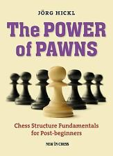 The Power of Pawns : Chess Structure Fundamentals for Post-Beginners by Jorg...