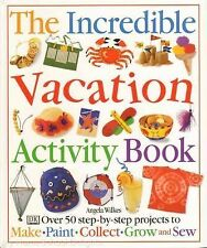 Incredible Vacation Activity Book by Angela Wilkes c1998 VGC Hardcover