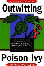 Outwitting Poison Ivy : 101 Ways to Prevent and Treat the Effects of Poison...