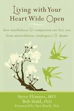 Living with Your Heart Wide Open: How Mindfulness and Compassion Can F-ExLibrary