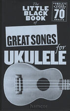 The Little Black Book of Great Songs for Ukulele Chord Songbook Over 70 Pop Hits