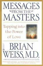 Messages from the Masters : Tapping into the Power of Love by Brian L. Weiss (2…