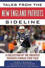 Tales from the New England Patriots Sideline: A  Collection of the Greatest Patr