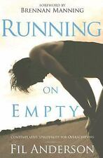 NEW - Running on Empty: Contemplative Spirituality for Overachievers