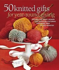 50 KNITTED GIFTS FOR YEAR-ROUND GIVING -  (PAPERBACK) NEW