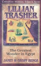 Lillian Trasher: The Greatest Wonder in Egypt (Christian Heroes: Then & Now) by