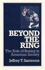 Beyond the Ring: THE ROLE OF BOXING IN AMERICAN SOCIETY (Sport and Society), Sam