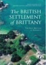 NEW - The British Settlement of Brittany: The First Bretons in Armorica