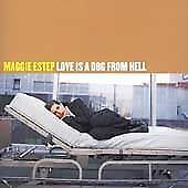 Love Is a Dog from Hell * by Maggie Estep (CD, Jul-1997, Mercury)