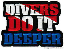 DIVERS DO IT DEEPER iron-on DIVE PATCH new SCUBA DIVING EMBROIDERED NOVELTY GIFT
