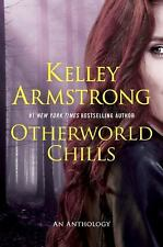 OTHERWORLD CHILLS BY KELLEY ARMSTRONG 2016 OTHERWORLD SERIES TSPB