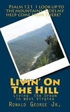 Livin' on the Hill : Living in Southern West Virgina by Ronald George (2013,...