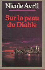 SUR LA PEAU DU DIABLE / NICOLE AVRIL / FRANCE LOISIRS