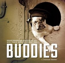 Buddies : Heartwarming Photos of GIs and Their Dogs in World War II by L....